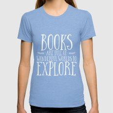 Books Are Full of Wonderful Worlds to Explore - Inverted Womens Fitted Tee Tri-Blue SMALL
