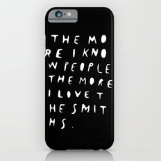 THE MORE I KNOW PEOPLE Slim Case iPhone 6s