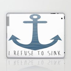 I Refuse to sink. Laptop & iPad Skin