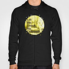 Let Me Check My Calendar < The NO Series (Yellow) Hoody
