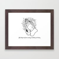 Lord Keep Me From Cussing Somebody Out Today Framed Art Print