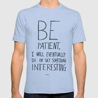 Be Patient. Mens Fitted Tee Athletic Blue SMALL