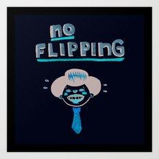 No Flipping Art Print