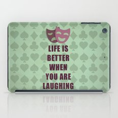 Life is better when you are laughing quote iPad Case