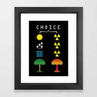 Choice Framed Art Print