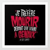 Je Préfère Mourir Debo… Art Print