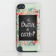 Is Butter A Carb? iPod touch Slim Case