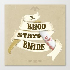 The Blood Stays on the Blade Canvas Print