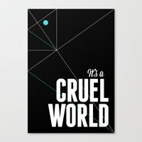 It's a cruel world Canvas Print