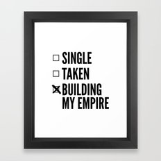 SINGLE TAKEN BUILDING MY EMPIRE Framed Art Print