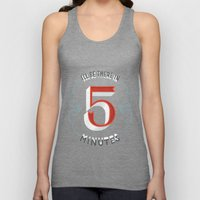 I'll Be There in 5 Minutes Unisex Tank Top