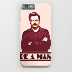 Be A Man  |  Ron Swanson Slim Case iPhone 6s