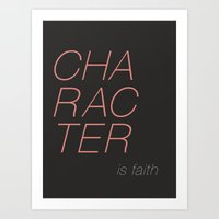 Character is faith  Art Print