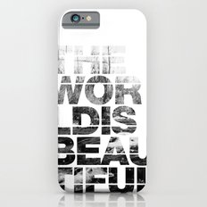 The World is Beautiful iPhone 6 Slim Case