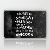 Always Be Yourself. Unle… Laptop & iPad Skin