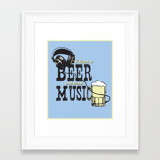 I Listen to Beer and Drink Music Framed Art Print