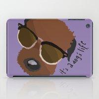 It's a Dog's Life iPad Case