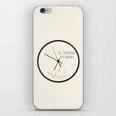 Eh, I'm Already Late iPhone & iPod Skin