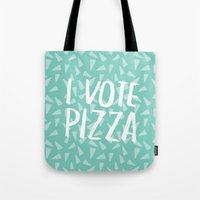 I Vote Pizza  Tote Bag