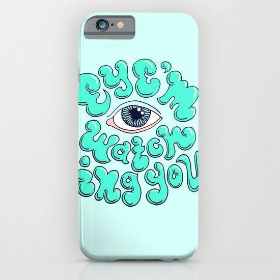 EYE'M WATCHING YOU iPhone & iPod Case