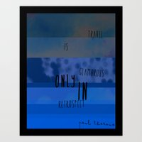Travel is Only Art Print