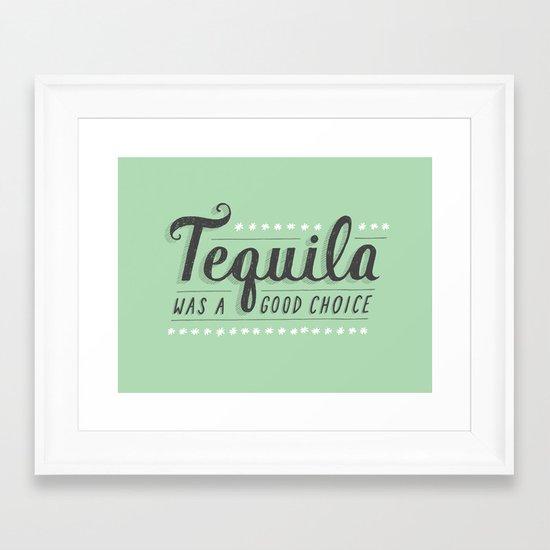 Tequila Was a Good Choice Framed Art Print