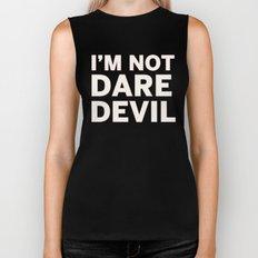 I'm Not Daredevil Biker Tank