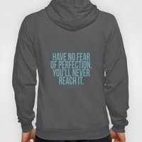 Have no fear of perfection Hoody