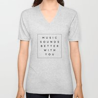Music Sounds Better With… Unisex V-Neck
