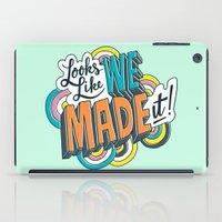 Looks Like We Made It! iPad Case