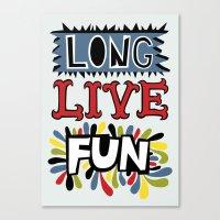 Long Live Fun Canvas Print