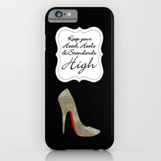 Keep your Head, Heels and Standards High  iPhone 6s Slim Case