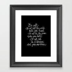 Be Soft Framed Art Print