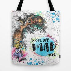 We're All Mad Here Tote Bag