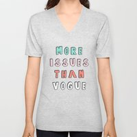 More Issues Than Vogue  Unisex V-Neck