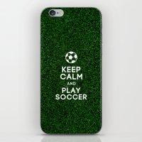 Keep calm and play soccer  iPhone & iPod Skin