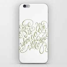 Home is wherever I'm with you.  iPhone & iPod Skin