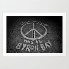 LOSE THE EGO, THIS IS BYRON BAY Art Print