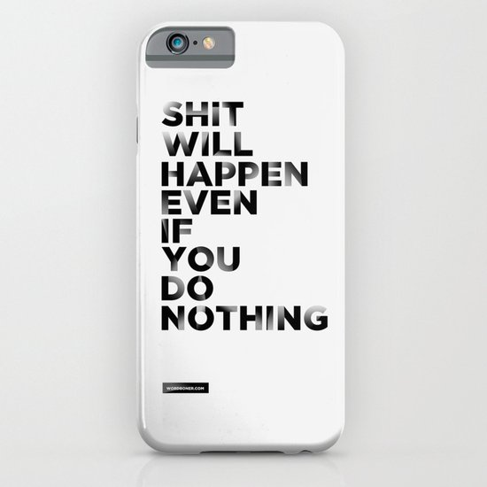 Even if You Do Nothing iPhone & iPod Case
