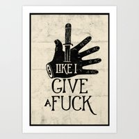 Like I give a f*ck Art Print