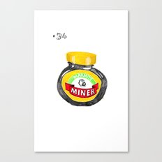 disparaging terms for the homosexual man #34: marmite miner Canvas Print