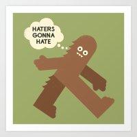Bigfoot Has So Many Hate… Art Print