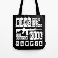 Guns Don't Kill People - People Kill People (inverse) Tote Bag