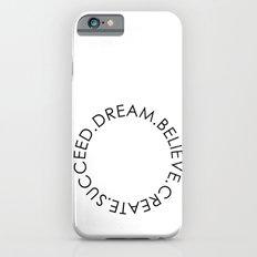 Dream Believe Create Succeed Pt 2 iPhone 6s Slim Case