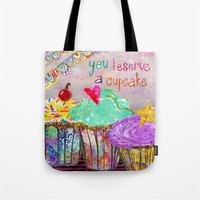 You Deserve A Cupcake Tote Bag