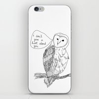 Owl always have no feelings for you. iPhone & iPod Skin