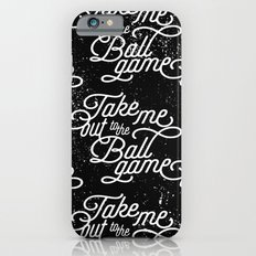 Take Me Out to the Ballgame v1 iPhone 6 Slim Case