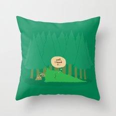 Well, I heard it... Throw Pillow