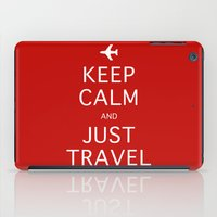 Keep Calm And Just Trave… iPad Case