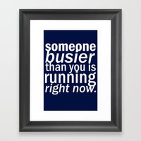 Someone Busier Than You.… Framed Art Print